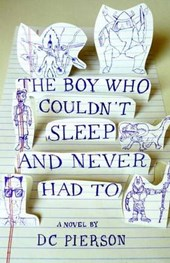 The Boy Who Couldn't Sleep and Never Had to | D. C. Pierson |