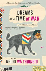 Dreams in a Time of War | Ngugi Wa Thiong'o |