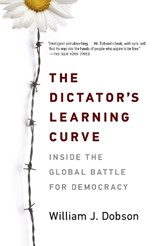 The Dictator's Learning Curve | William J. Dobson |