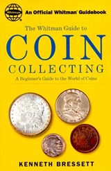 Coin Collecting | Kenneth E. Bressett |