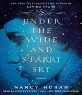 Under the Wide and Starry Sky | Nancy Horan |