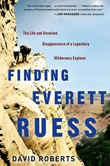 Finding Everett Ruess | David Roberts |