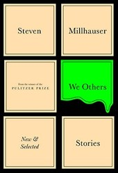 We Others | Steven Millhauser |