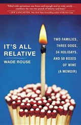 It's All Relative | Wade Rouse |