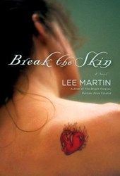 Break the Skin | Lee Martin |
