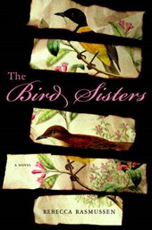 The Bird Sisters | Rebecca Rasmussen |