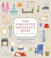 The Perfectly Imperfect Home | Deborah Needleman & Virginia Johnson |