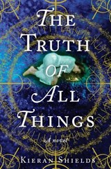 The Truth of All Things | Kieran Shields |