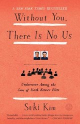 Without You, There Is No Us | Suki Kim |