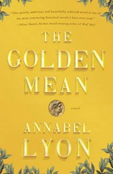 The Golden Mean | Annabel Lyon |