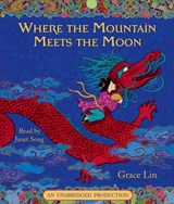 Where the Mountain Meets the Moon | Grace Lin |