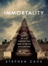 Immortality | Stephen Cave |