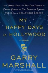 My Happy Days in Hollywood | Garry Marshall |
