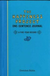The Happiness Project One-sentence Journal | Gretchen Rubin |