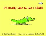 I'd Really Like to Eat a Child | Sylviane Donnio |