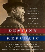 Destiny of the Republic | Candice Millard |