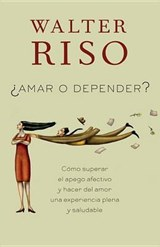 Amar o depender / Love or Rely | Walter Riso |