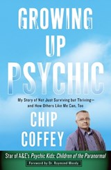 Growing Up Psychic | Chip Coffey |