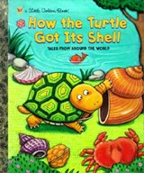How the Turtle Got Its Shell | Fontes, Justine ; Fontes, Ron |