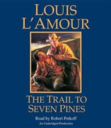 The Trail to Seven Pines | Louis L'amour |