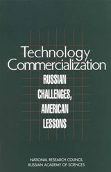 Technology Commercialization | Committee on Utilization of Technologies Developed at Russian Research and Educational Institutions; Policy and Global Affairs; National Research Council; Russian Academy of Sciences; Office of International Affairs; National Academy of Sciences |
