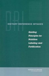 Dietary Reference Intakes | Committee on Use of Dietary Reference Intakes in Nutrition Labeling; Food and Nutrition Board; Institute of Medicine; National Academy of Sciences |