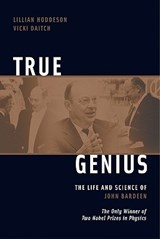 True Genius | Lillian Hoddeson |