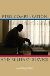 PTSD Compensation and Military Service | Committee on Veterans' Compensation for Posttraumatic Stress Disorder; Board on Military and Veterans Health; Board on Behavioral, Cognitive, and Sensory Sciences; Institute of Medicine; National Research Council; National Academy of Sciences |
