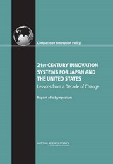 21st Century Innovation Systems for Japan and the United States | Board on Science, Technology, and Economic Policy; Policy and Global Affairs; National Research Council |