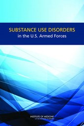 Substance Use Disorders in the U.S. Armed Forces | Charles P. O'brien |