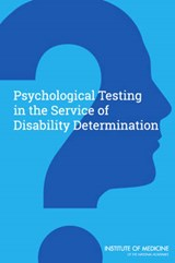 Psychological Testing in the Service of Disability Determination | Institute of Medicine |
