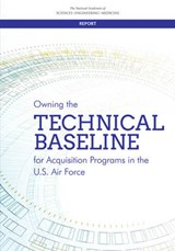 Owning the Technical Baseline for Acquisition Programs in the U.S. Air Force | Committee on Owning the Technical Baseli |