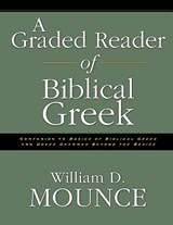 A Graded Reader of Biblical Greek | William D. Mounce |