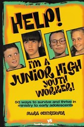 Help! I'm a Junior High Youth Worker! | Mark Oestreicher |
