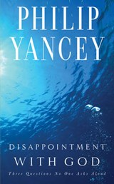 Disappointment with God | Philip Yancey |