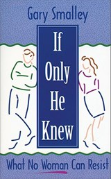 If Only He Knew | Gary Smalley ; Norma Smalley |