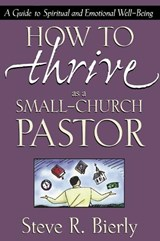 How to Thrive as a Small-Church Pastor | Steve R. Bierly |