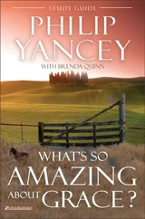 What's So Amazing About Grace? | Yancey, Philip ; Quinn, Brenda |