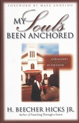 My Soul's Been Anchored | H. Beecher Hicks |