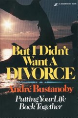 But I Didn't Want a Divorce | Andre Bustanoby |