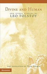 Divine and Human | Leo Tolstoy |