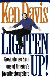 Lighten Up! | Ken Davis |
