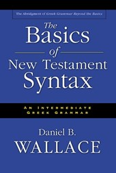 The Basics of New Testament Syntax | Daniel B. Wallace |