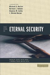 Four Views on Eternal Security | Michael Horton |