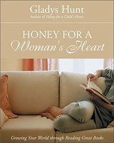 Honey for a Woman's Heart | Gladys M. Hunt |
