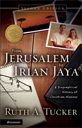 From Jerusalem to Irian Jaya | Ruth A. Tucker |