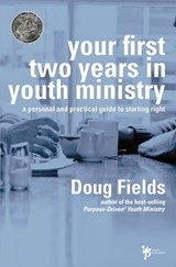 Your First Two Years in Youth Ministry | Doug Fields |