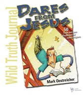 Dares from Jesus-Wild Truth Journal | Mark Oestreicher |