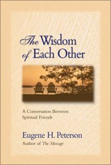 The Wisdom of Each Other | Eugene H. Peterson |