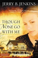 Though None Go With Me | Jerry B. Jenkins |